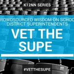 #vetthesupe Teacher Perspectives on LAUSD's Next Superintendent